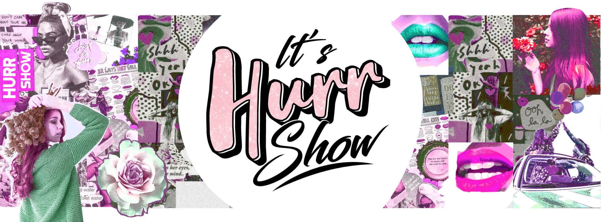 It's Hurr Show